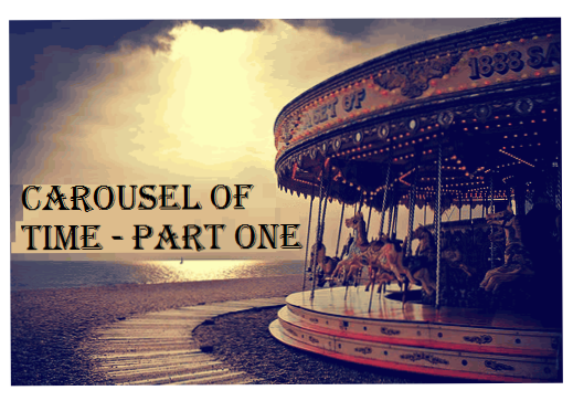 carousel-of-time-part-one
